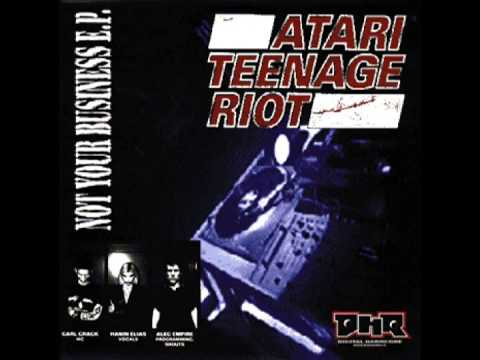 Atari Teenage Riot - Not Your Business E.P. (Vinyl Rip)