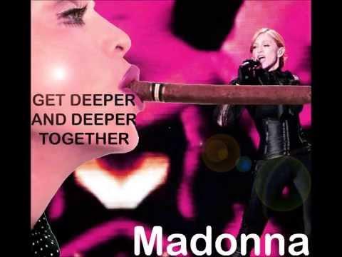 Madonna - Get deeper and deeper together (Mashup by Egotron)