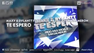 Baixar Maxy Dylantt Feat Raúl Nadal Iván Salmerón - TE ESPERO Contraseña Records)