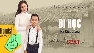 Đi học » Hồ Văn Cường ft Văn Mai Hương ✎ acoustic Beat by Trịnh Gia Hưng