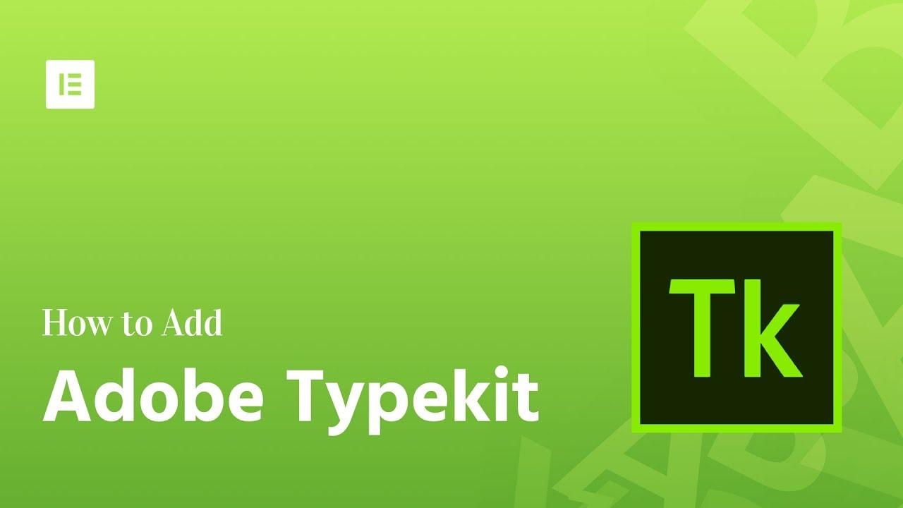 Adobe Typekit & Elementor Integration - Docs | Elementor