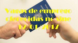Vagas de emprego oferecidas pelo sine 12/01/2017