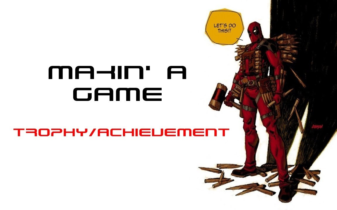 Deadpool Makin A Trophy Achievement Guide