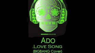 BIGBANG - Love Song (Ado INDONESIA Cover)