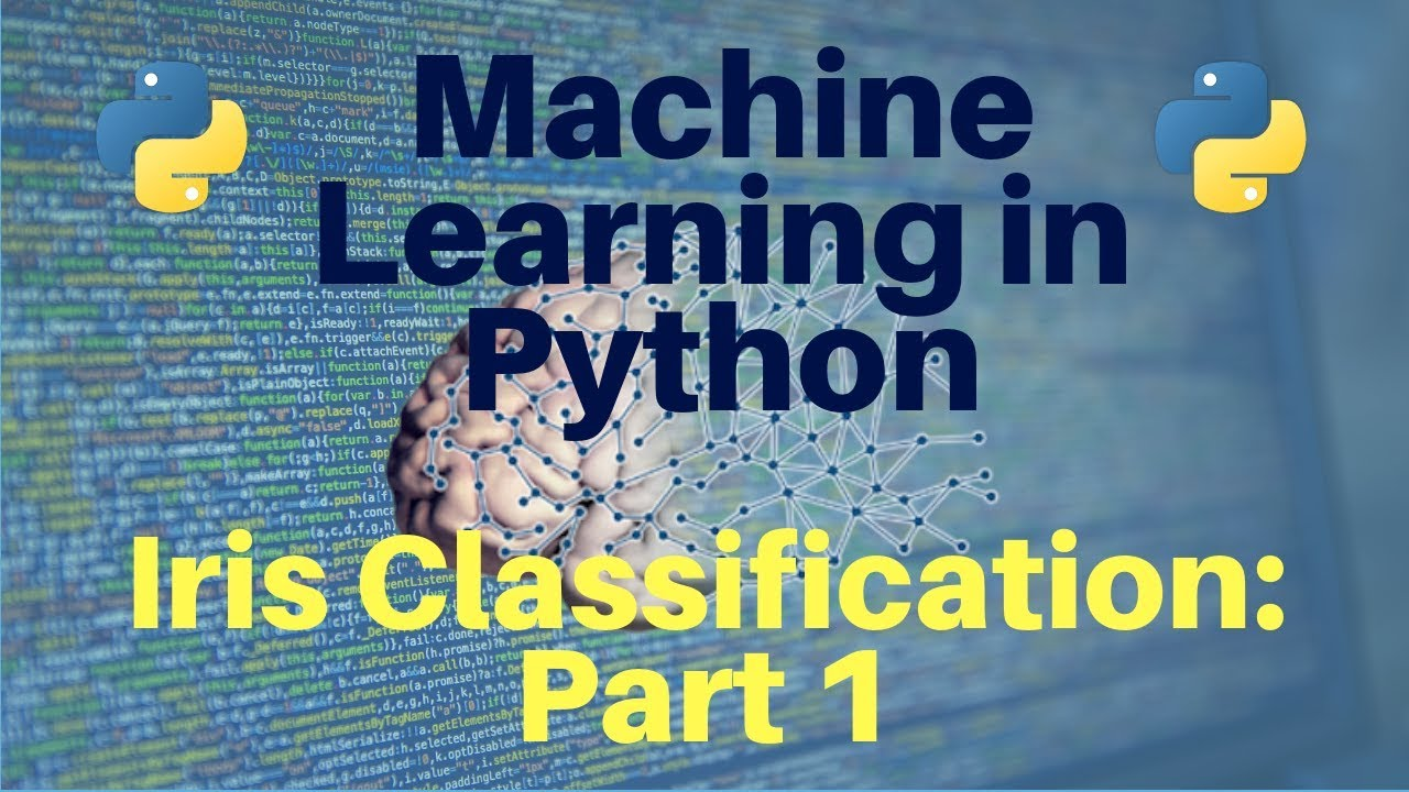 Machine Learning In Python Iris Classification Part 2 Youtube