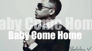 Bobby V - Baby Come Home *2012 BRAND NEW*