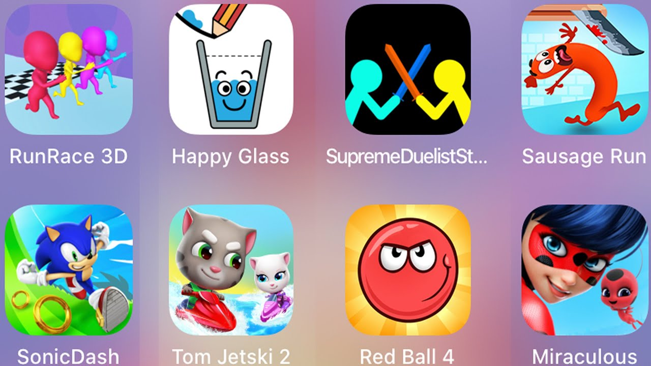 Sausage Run,Supreme Duelist,Miraculous Lady,Happy Glass,Sonic Dash,Tom Jetski,Red Ball 4,RunRace 3D