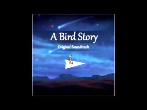 A Bird Story Soundtrack - Tomorrow (Credit)