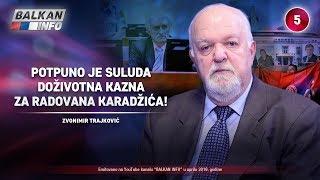 INTERVJU: Zvonimir Trajković - Potpuno je suluda doživotna kazna za Radovana Karadžića! (5.4.2019)