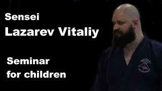 Demonstration 49: Lazarev Vitaliy Aikido & Aikijujutsu Yoseikan Russia seminar for children