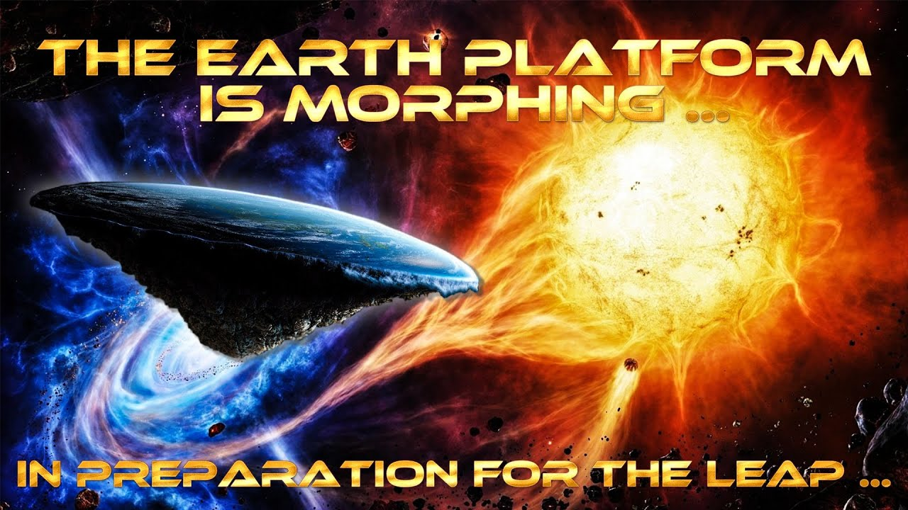 The Earth Platform  is morphing ... in Preparation for the Leap ...