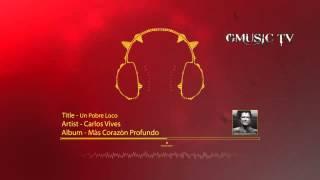 Carlos Vives - Un Pobre Loco - Audio HD
