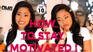 Girl Talk : HOW TO STAY MOTIVATED WHEN YOU FEEL LIKE GIVING UP ‼️| ft Julia Hair