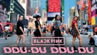 [KPOP IN PUBLIC NYC] BLACKPINK - 뚜두뚜두 (DDU-DU DDU-DU) Dance Cover