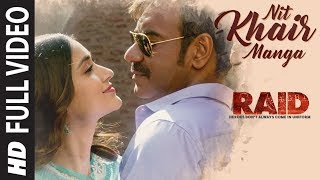 Full Video: Nit Khair Manga Song | RAID | Ajay Devgn | Ileana D