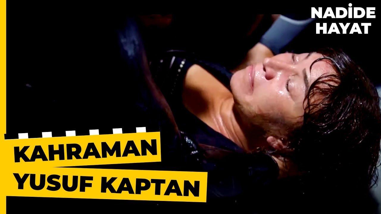 Yusuf Kaptan Nadide'nin Hayatını Kurtardı!   Nadide Hayat