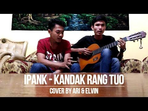 Kandak Rang Tuo - Ipank (Cover by Ari & Elvin)