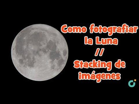Como fotografiar la Luna // Stacking de imágenes :: Crea fotografías súper detalladas de la luna!!!