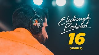 DJ NYK - Electronyk Podcast | Season 16 | Hour 3 | Progressive Deep House Bollywood Remix Songs