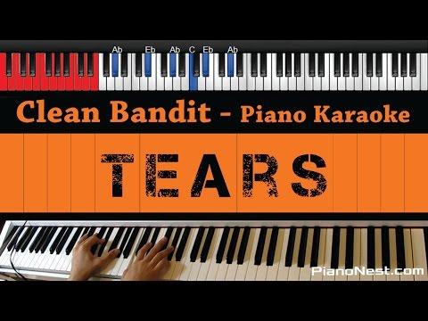 Clean Bandit - Tears ft. Louisa Johnson - HIGHER Key (Piano Karaoke / Sing Along)