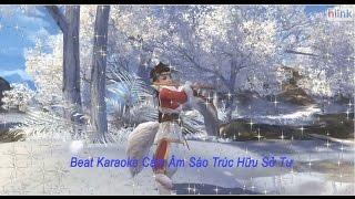 [Hữu Sở Tư - 有所思]-Cảm Âm Sáo Trúc-Beat Karaoke Đàn Tiêu Hợp Nhất Full HD - Tân Tiếu Ngạo Giang Hồ
