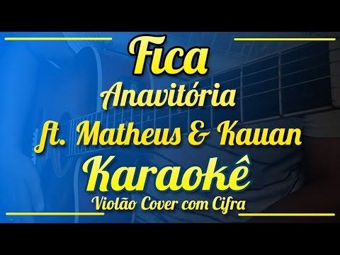 Fica - Anavitória ft. Matheus & Kauan - Karaokê ( Violão cover com cifra )