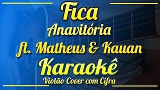 Baixar Fica - Anavitória ft. Matheus & Kauan - Karaokê ( Violão cover com cifra )