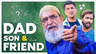 Dad, Son & Friend || Shehbaaz Khan, Imran Khan || Kiraak Hyderabadiz || Silly Monks
