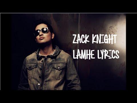 Zack Knight- Lamhe Lyrics