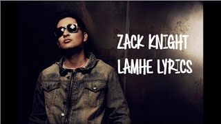 Zack Knight- Lamhe Lyrics