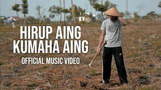Hirup Aing Kumaha Aing (Official Music Video)