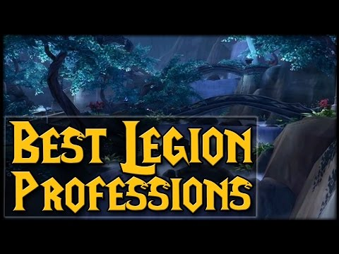 [LEGION] What Are The Best Professions?!