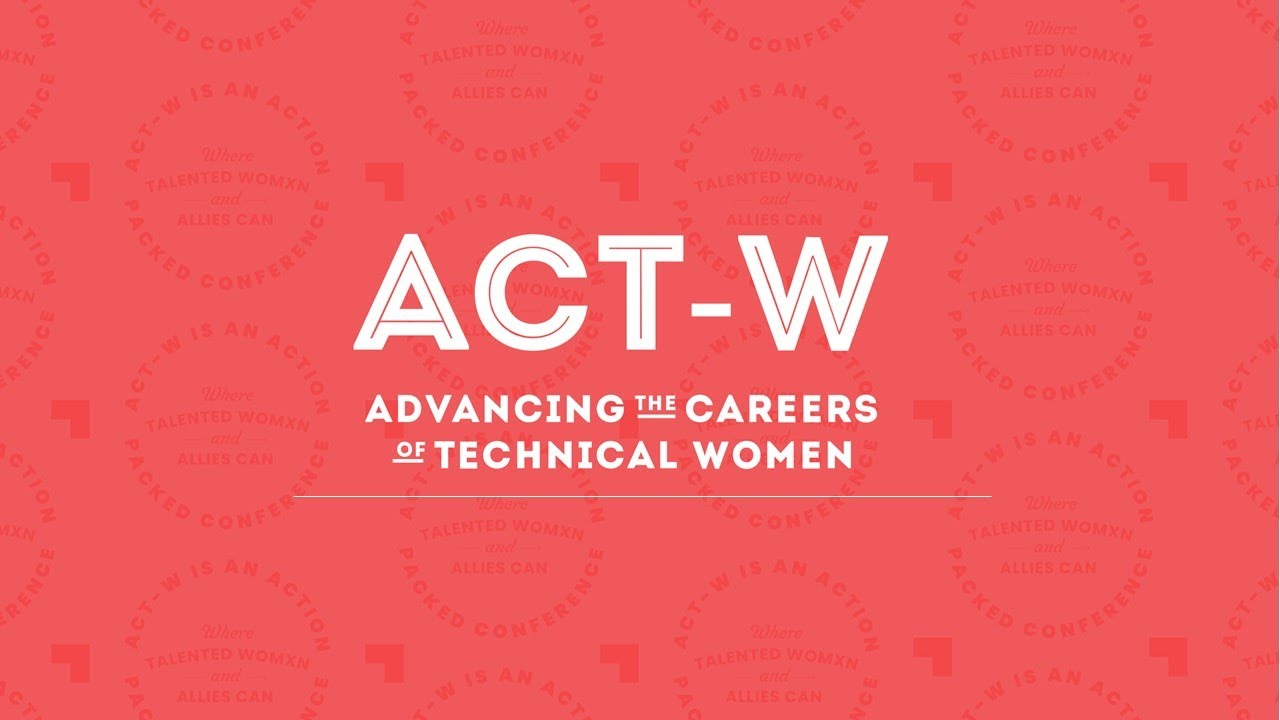 Teaser   ACT-W: Advancing the Careers of Technical Womxn