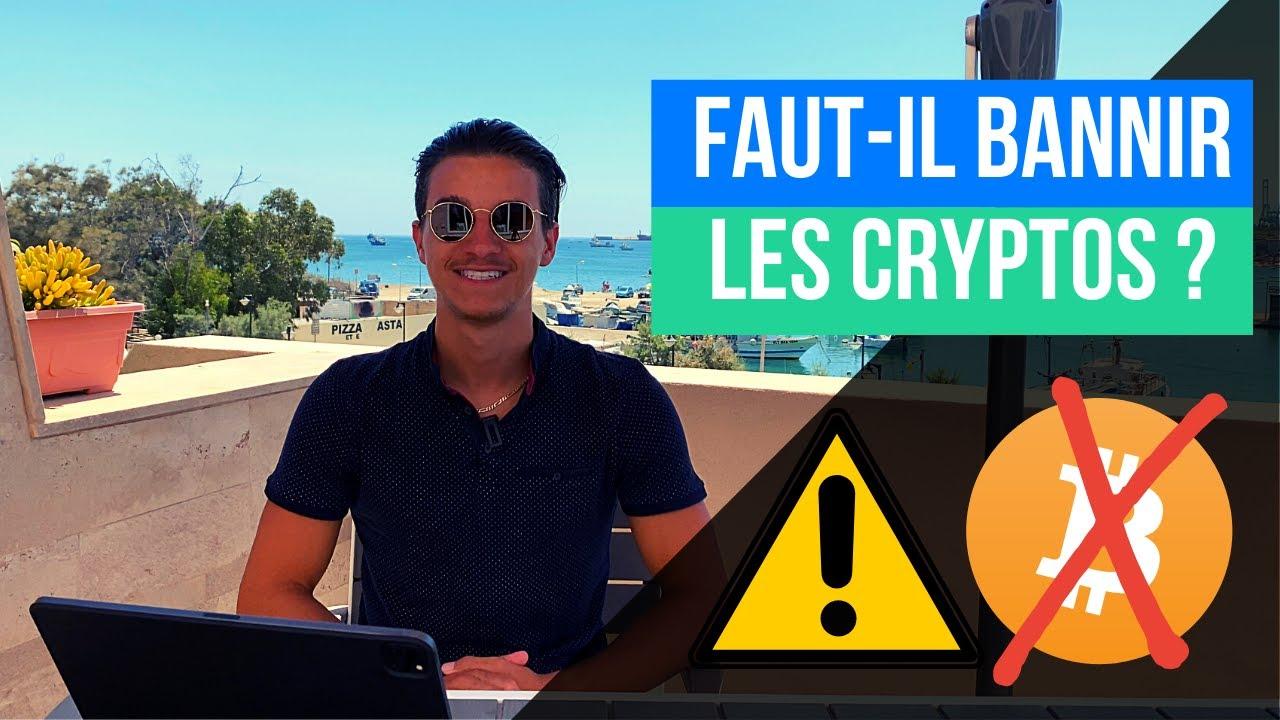 Faut-Il Bannir Les Cryptos ? (Bitcoin, Ripple, Litecoin) [Guide complet 2020]