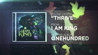 I Am King - Thrive