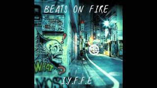 I.Y.F.F.E-Beats On Fire -Feat Krime Fyter(Original Mix)( Lance Lycus remix ) Resimi