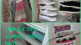 Shoes, Bags, Scarves: Organization And Storage Tips!