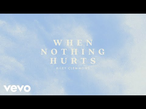 Riley Clemmons - When Nothing Hurts (Audio)