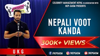 Nepali Voot Kanda | Nepali Stand-Up Comedy | UKG | Nep-Gasm Comedy