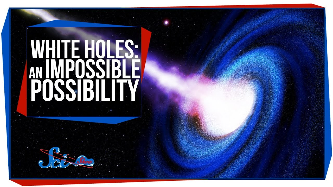 White Holes: An Impossible Possibility - YouTube