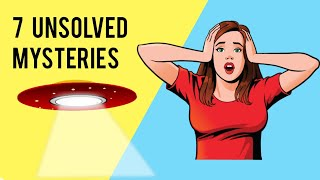 7 Mysteries Science Hasn't Solved Yet!