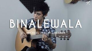 Binalewala - Michael Dutchi Libranda  | Fingerstyle Guitar Cover (Free Tab)