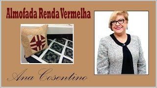 Ana Cosentino: Almofada Renda Vermelha
