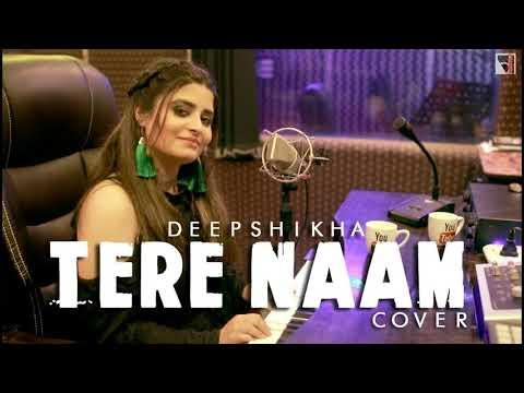 Tere Naam Cover   Deepshikha   Salman Khan   Tere Naam Humne Kiya Hai