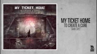 My Ticket Home - Dark Days