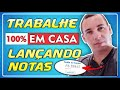 TRABALHE HOME OFFICE LANÇANDO NOTAS FISCAIS - PASSO A PASO   2021✔️