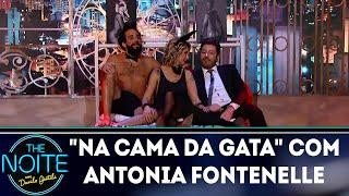 """Na cama da gata"" com Antonia Fontenelle | The Noite (10/04/18)"