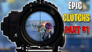 PUBG MOBILE EPIC CLUTCHES BY YOU Part #1