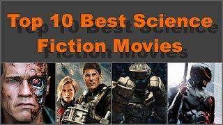 Top 10 Best Science Fiction Movies Of All Time | List Of Sci-Fi Movies