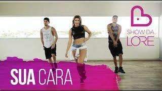 Sua Cara - Major Lazer (Ft. Anitta &amp Pabllo Vittar) - Lore Improta Coreografia